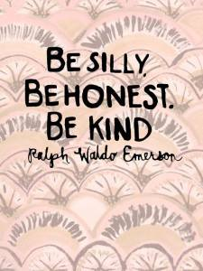 Be-silly-honest-kind